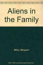ALIENS IN THE FAMILY by Margaret Mahy