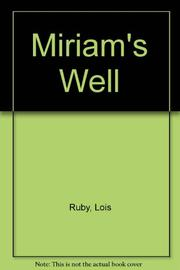 MIRIAM'S WELL by Lois Ruby