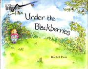 UNDER THE BLACKBERRIES by Rachel Pank