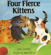 FOUR FIERCE KITTENS by Joyce Dunbar