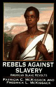 REBELS AGAINST SLAVERY by Patricia C. McKissack