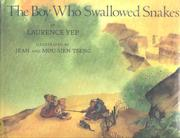 THE BOY WHO SWALLOWED SNAKES by Laurence Yep
