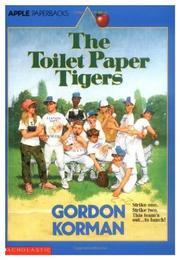 THE TOILET PAPER TIGERS by Gordon Korman