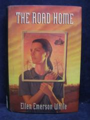 THE ROAD HOME by Ellen Emerson White