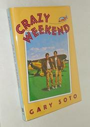CRAZY WEEKEND by Gary Soto