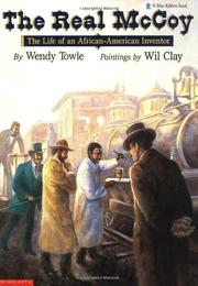 THE REAL McCOY: The Life of an African-American Inventor by Wendy Towle