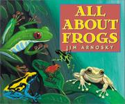 ALL ABOUT FROGS by Jim Arnosky