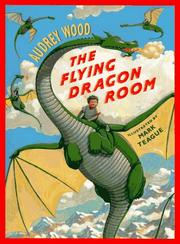 THE FLYING DRAGON ROOM by Audrey Wood