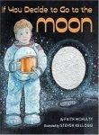 IF YOU DECIDE TO GO TO THE MOON by Faith McNulty