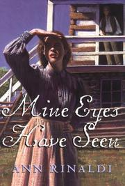 MINE EYES HAVE SEEN by Ann Rinaldi