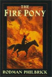 THE FIRE PONY by Rodman Philbrick
