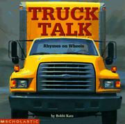 TRUCK TALK by Bobbi Katz