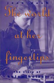THE WORLD AT HER FINGERTIPS by Joan Dash