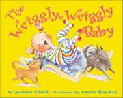 THE WRIGGLY, WRIGGLY BABY by Jessica Clerk