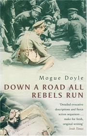 DOWN A ROAD ALL REBELS RUN by Mogue Doyle