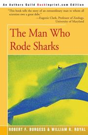 THE MAN WHO RODE SHARKS by William R. with Robert F. Burgess Royal
