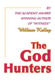 THE GOD HUNTERS by William Kelley
