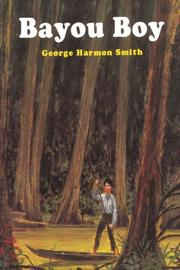 BAYOU BOY by George Harmon Smith