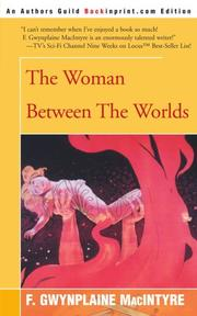 THE WOMAN BETWEEN THE WORLDS by F. Gwynplaine MacIntyre