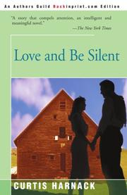 LOVE AND BE SILENT by Curtis Harnack