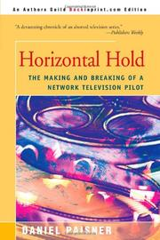 HORIZONTAL HOLD: The Making and Breaking of a Network Television Pilot by Daniel Paisner