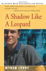 A SHADOW LIKE A LEOPARD by Myron Levoy