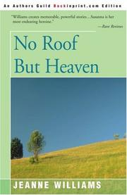 NO ROOF BUT HEAVEN by Jeanne Williams