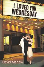 I LOVED YOU WEDNESDAY by David Marlow