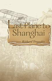 LAST PLANE TO SHANGHAI by Richard Tregaskis