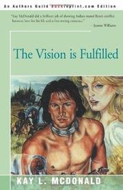 THE VISION IS FULFILLED by Kay L. McDonald
