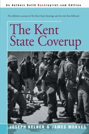 THE KENT STATE COVERUP by Joseph & James Munves Kelner