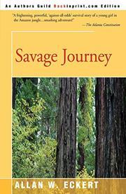 SAVAGE JOURNEY by Allan W. Eckert