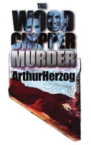 THE WOODCHIPPER MURDER by Arthur Herzog