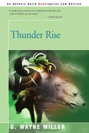 THUNDER RISE by G. Wayne Miller
