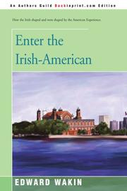 ENTER THE IRISH-AMERICAN by Edward Wakin