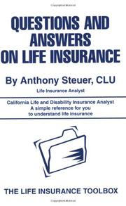 QUESTIONS AND ANSWERS ON LIFE INSURANCE by Anthony Steuer