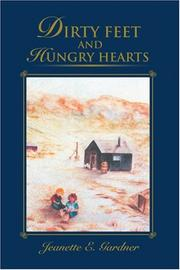 DIRTY FEET AND HUNGRY HEARTS by Jeanette E. Gardner
