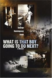 WHAT IS THAT BOY GOING TO DO NEXT? by George Hemingway Isom