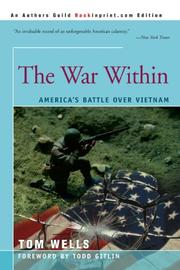 THE WAR WITHIN: America's Battle over Vietnam by Tom Wells