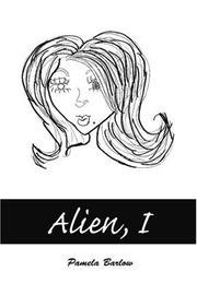 ALIEN, I by Pamela Barlow