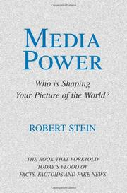 MEDIA POWER: Who Is Shaping Your Picture of the World? by Robert Stein