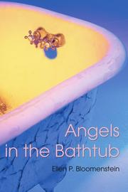 ANGELS IN THE BATHTUB by Ellen P. Bloomenstein