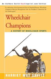 WHEELCHAIR CHAMPIONS: A History of Wheelchair Sports by Harriet May Savitz