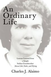 AN ORDINARY LIFE by Charles Alaimo