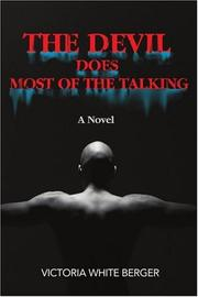 THE DEVIL DOES MOST OF THE TALKING by Victoria White Berger