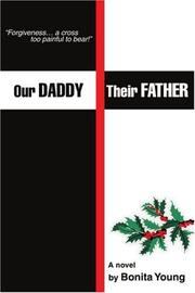 OUR DADDY, THEIR FATHER by Bonita Young