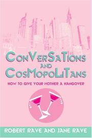 CONVERSATIONS AND COSMOPOLITANS by Robert and Jane Rave Rave