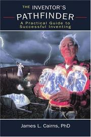 THE INVENTOR'S PATHFINDER by James L. Cairns