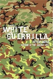 WHITE GUERRILLA by Peter Moss