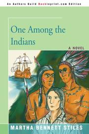 ONE AMONG THE INDIANS by Martha Beanett Stiles